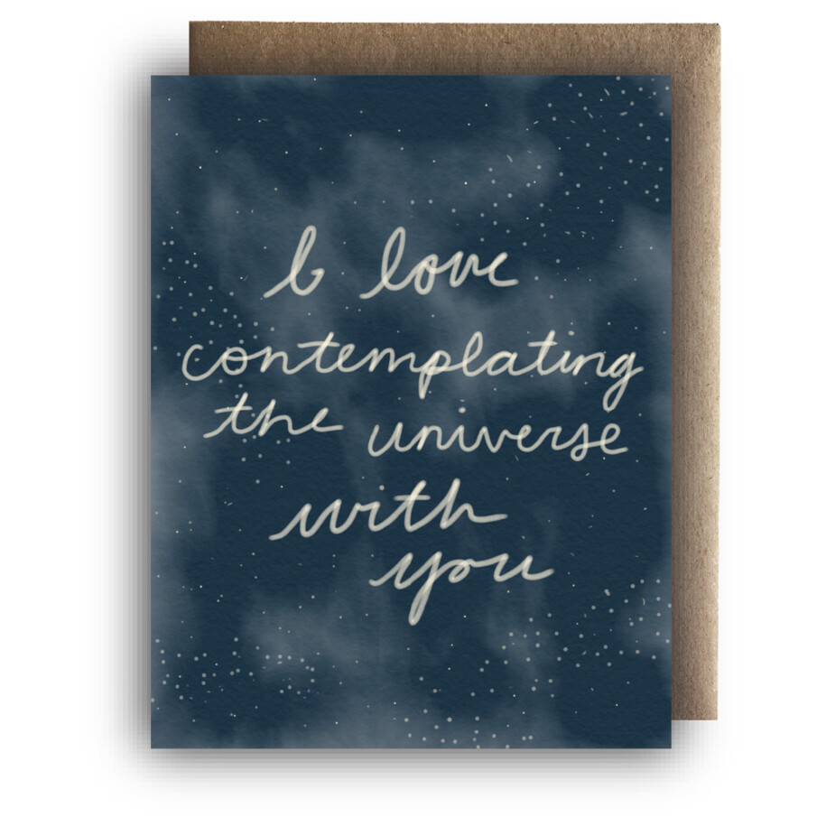 Maija Rebecca Hand Drawn Card - I Love Contemplating the Universe with You