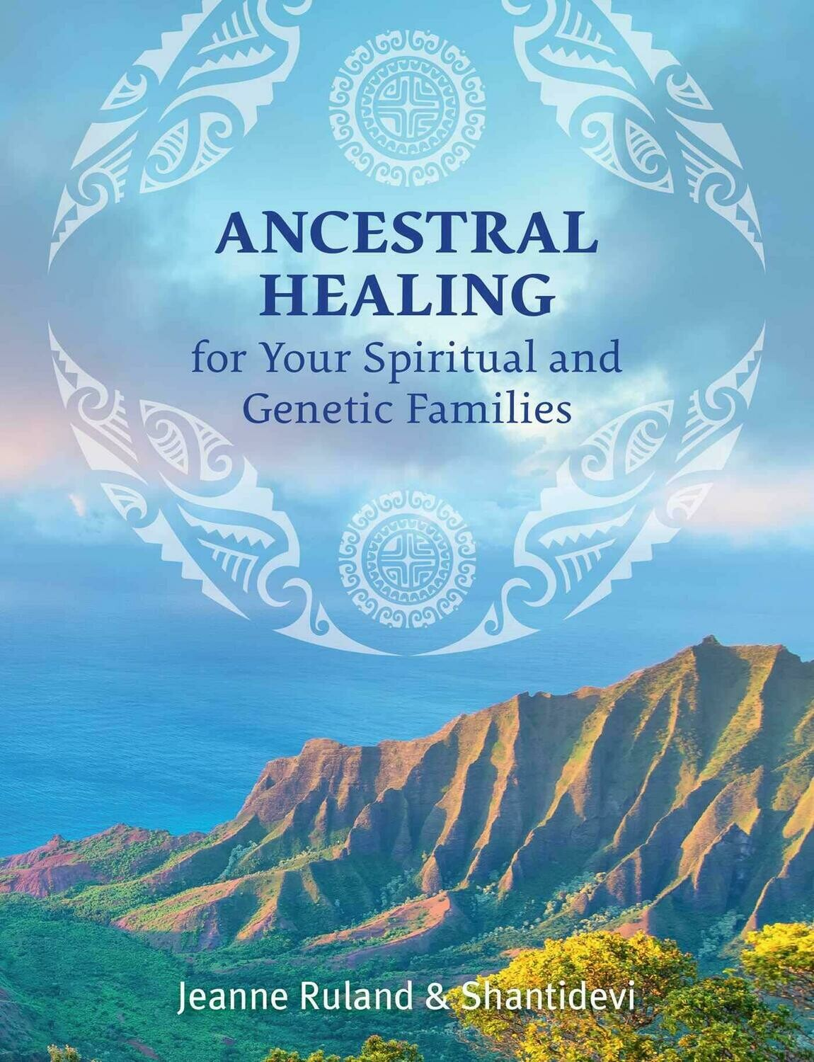 Ancestral Healing for Your Spiritual & Genetic Families