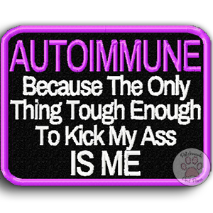 Autoimmune: Tough Enough