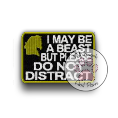 I May Be A Beast Do Not Distract