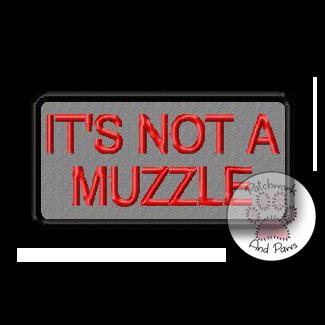It's Not a Muzzle