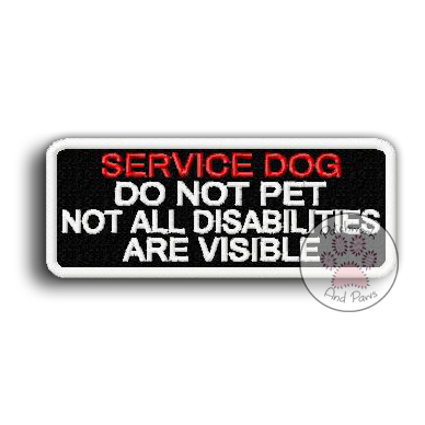 Service Dog Do Not Pet - Not All Disabilities