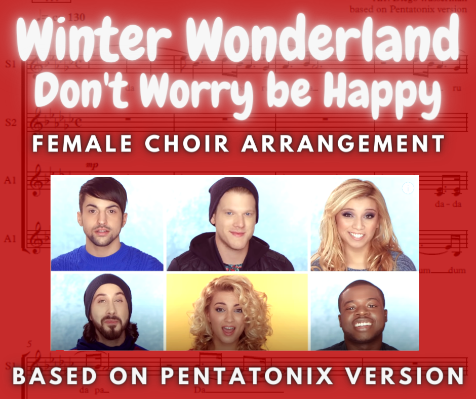 Winter Wonderland / Don't Worry Be Happy - Choral Arrangement