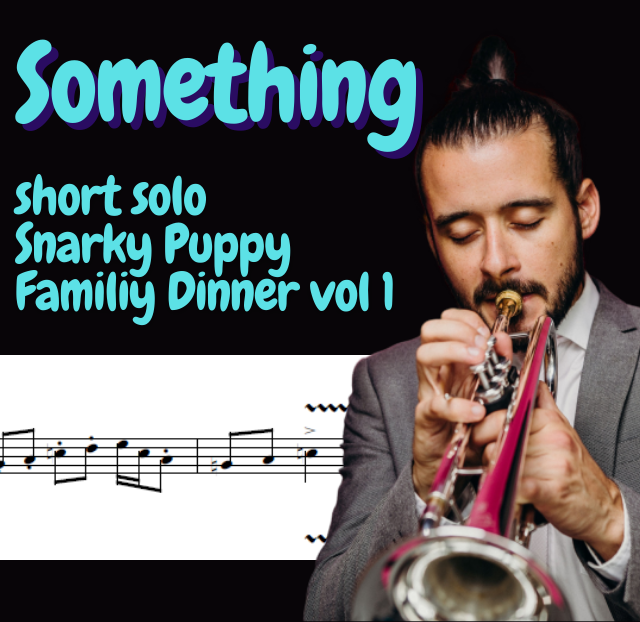 """Something"" - Snarky Puppy / Jay Jennings tr"