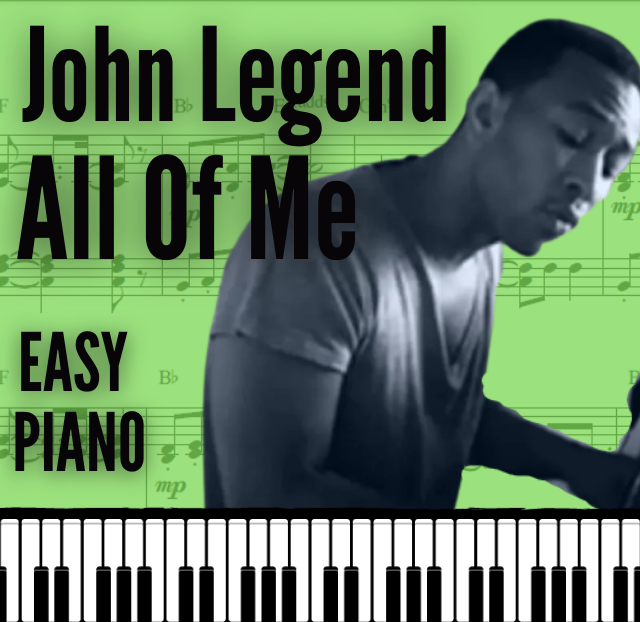 All Of Me (John Legend) EASY Piano Sheet Music