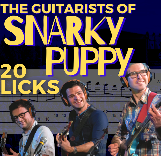 20 Snarky Puppy Guitar Licks with TABS and Video
