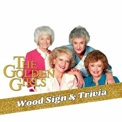 Golden Girls Wood Sign Kit (With Trivia Party Option)