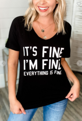 It's Fine I'm Fine Everything is Fine T Shirt