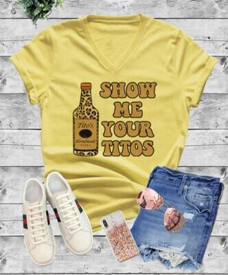 Show Me Your Titos... Graphic Tee