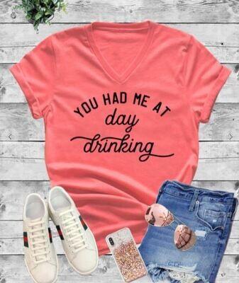 You Had Me At Day Drinking Graphic Tee