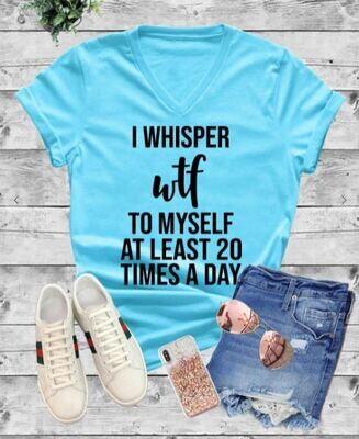 I Whisper WTF... Graphic Tee