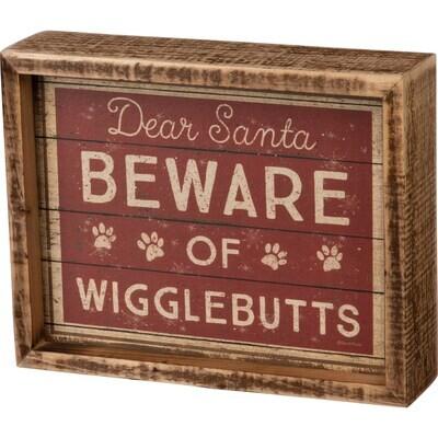 Box Sign - Dear Santa Beware Of Wigglebutts