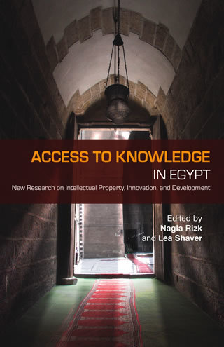 Access to Knowledge in Egypt  New Research on Intellectual Property, Innovation, and Development english edition