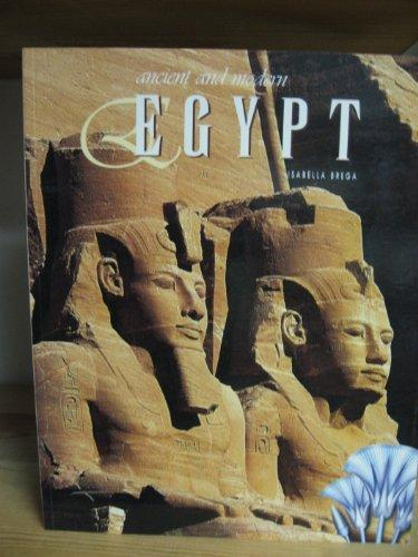 """Ancient and Modern Egypt by Isabella Brega """"Soft Cover""""  english edition"""