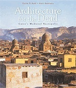 "Architecture for the Dead  Cairo's Medieval Necropolis ""Hard Cover"""