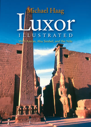 Luxor Illustrated  With Aswan, Abu Simbel, and the Nile Soft Cover