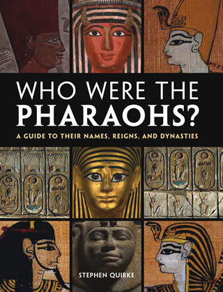 Who Were the Pharaohs?  A Guide to their Names, Reigns, and Dynasties