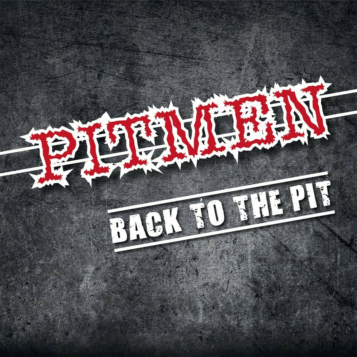 "PITMEN - ""Back To The Pit"""