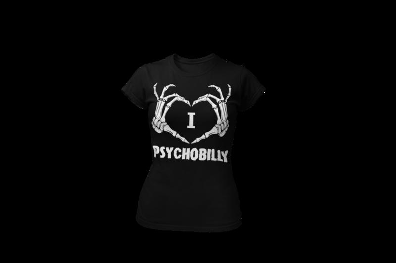 I LOVE PSYCHOBILLY T-SHIRT FOR WOMEN