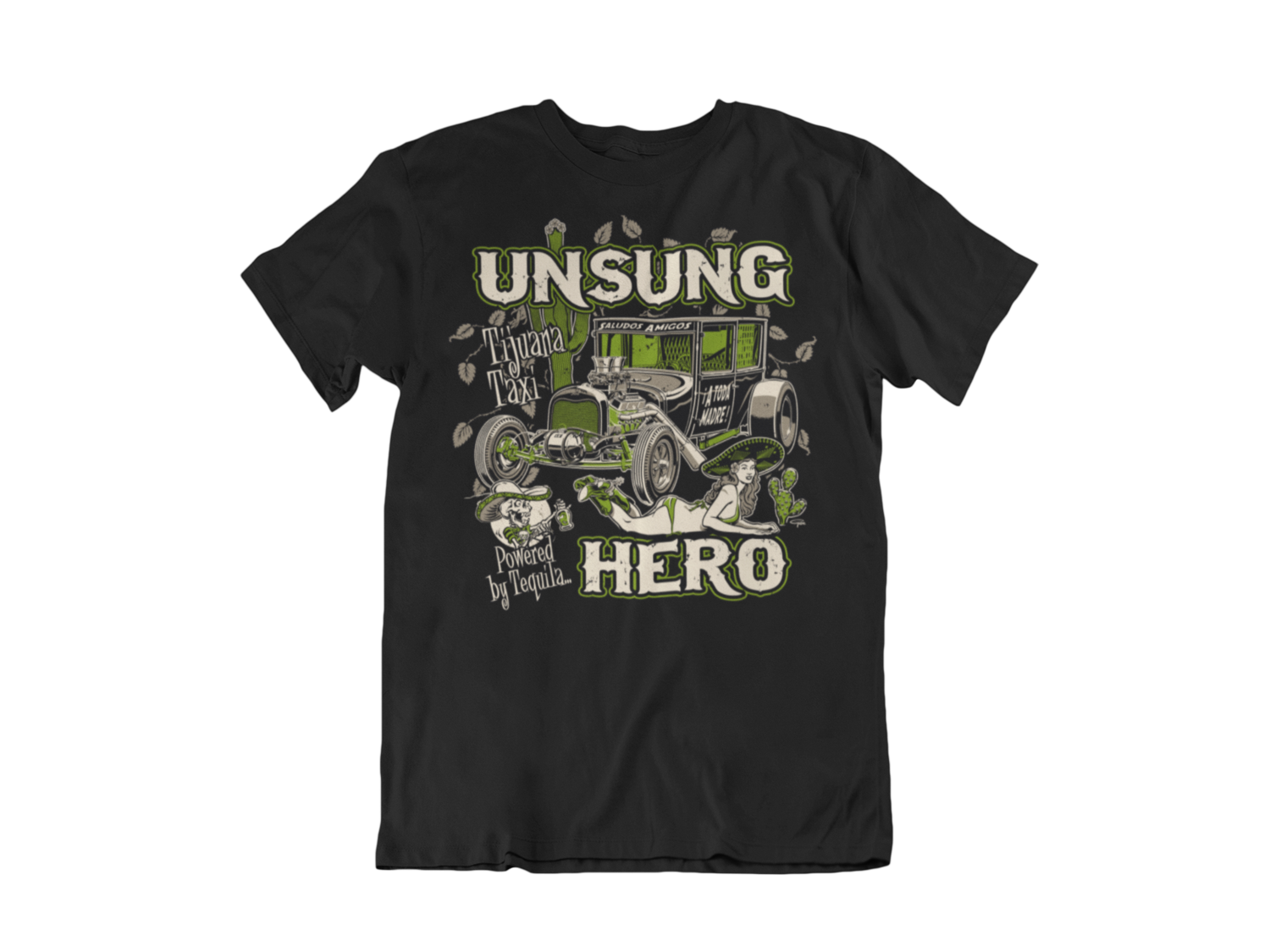 "UNSUNG HERO ""tijuana taxi"" T-SHIRT MAN BY Ger ""Dutch Courage"" Peters artwork"