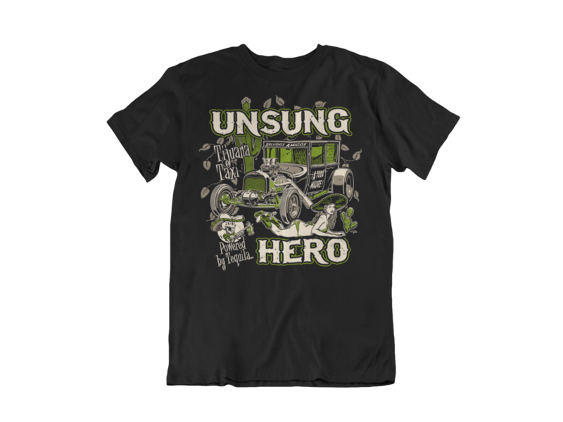 "UNSUNG HERO ""tijuana taxi"" T-SHIRT MAN BY Ger ""Dutch Courage"" Peters artwork"