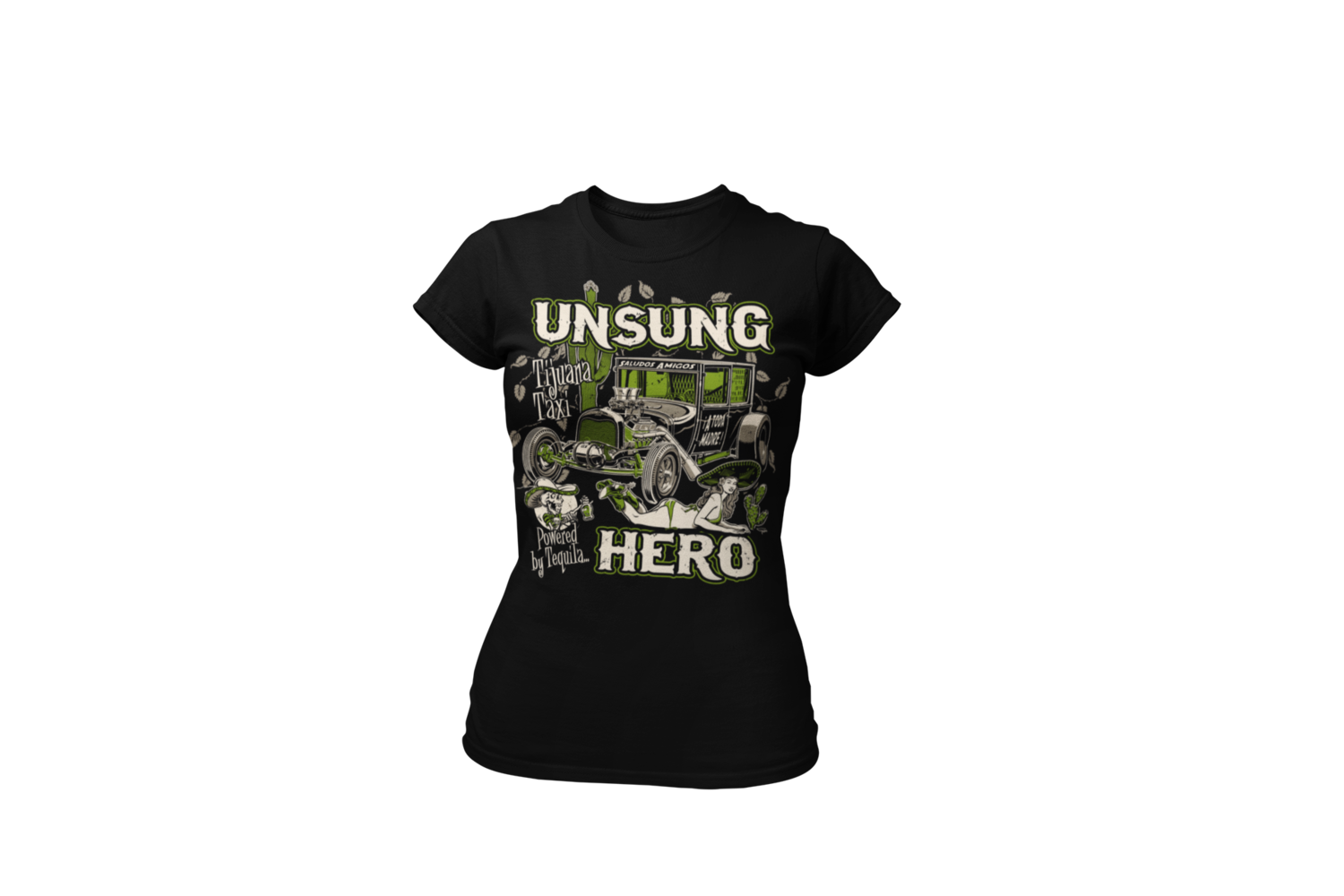 "UNSUNG HERO ""tijuana taxi"" T-SHIRT WOMAN by Ger ""Dutch Courage"" Peters artwork"