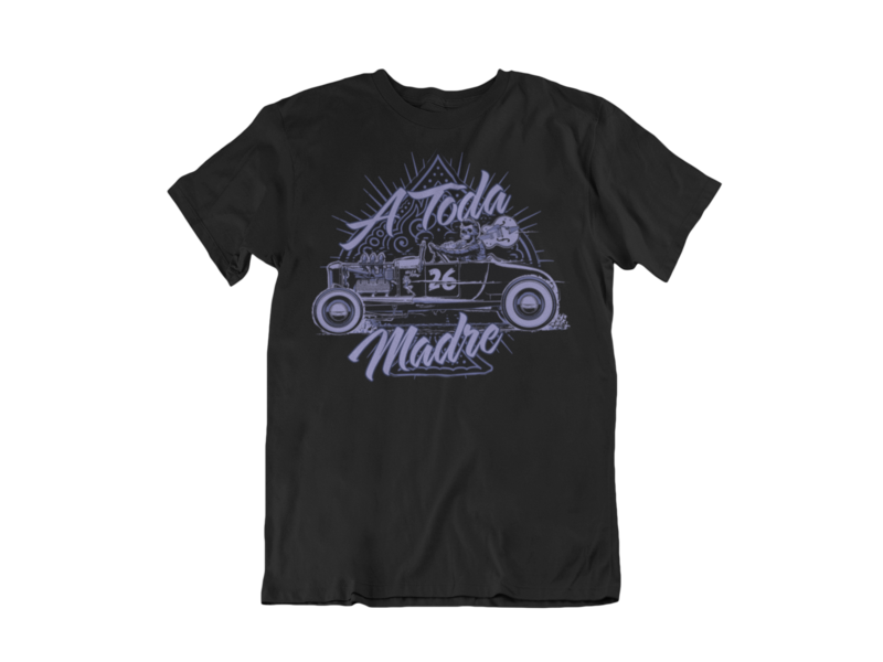 "A TODA MADRE  T-SHIRT MAN BY Ger ""Dutch Courage"" Peters artwork"