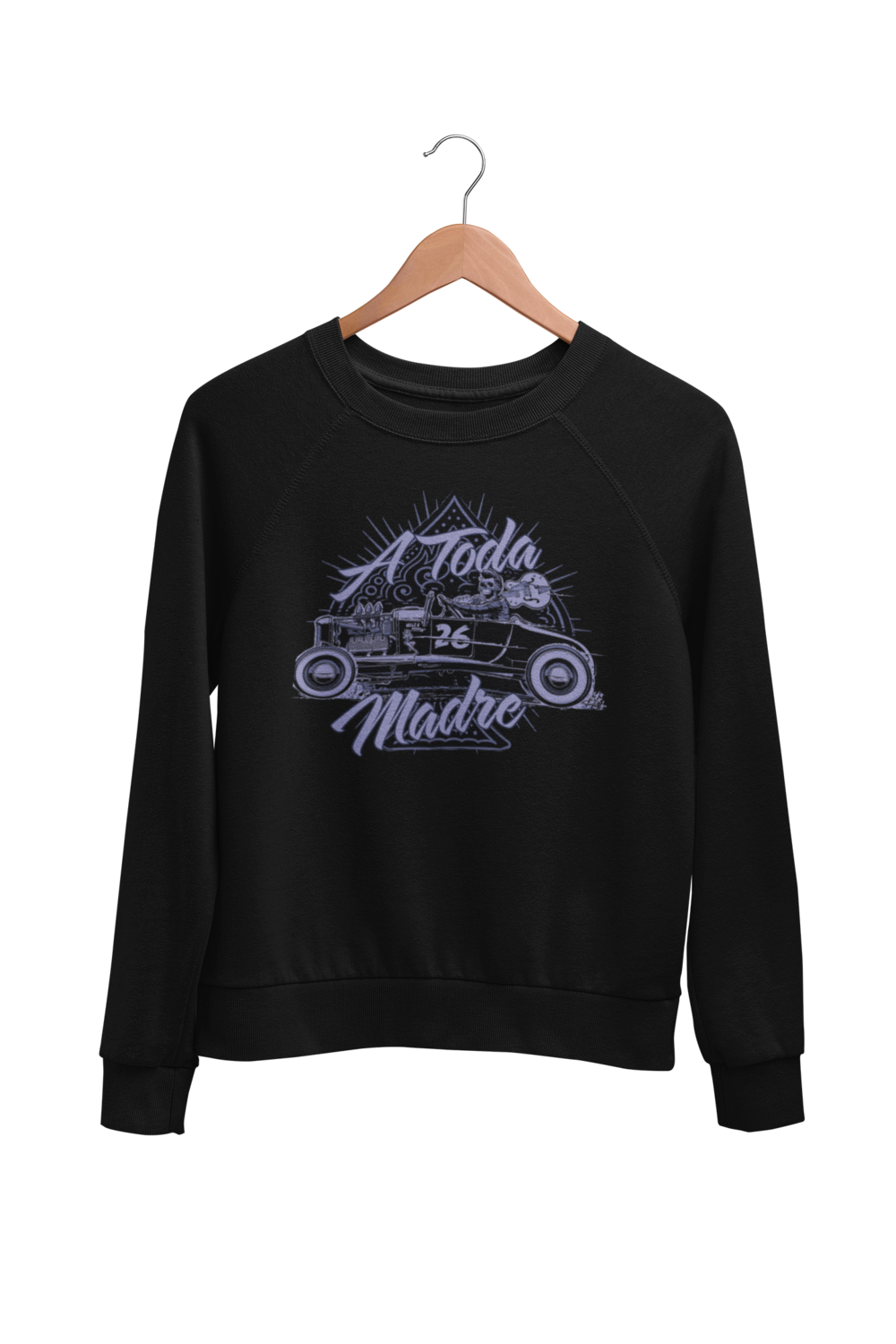 "A TODA MADRE SWEATSHIRT UNISEX by BY Ger ""Dutch Courage"" Peters artwork"