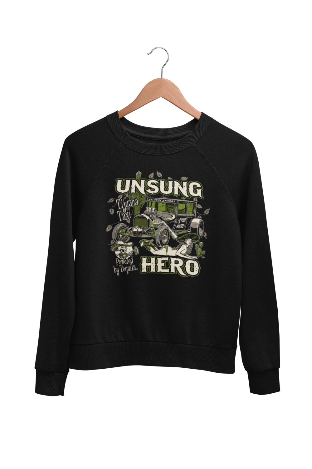 "UNSUNG HERO ""tijuana taxi"" SWEATSHIRT UNISEX by BY Ger ""Dutch Courage"" Peters artwork"