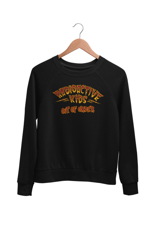 "RADIOACTIVE KIDS ""OUT OF ORDER"" SWEATSHIRT"