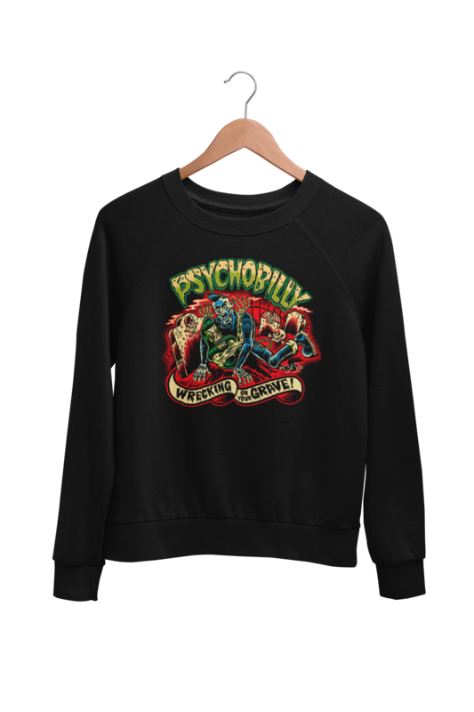 PSYCHOBILLY WRECKING ON YOUR GRAVE SWEATSHIRT UNISEX by BY SOL RAC