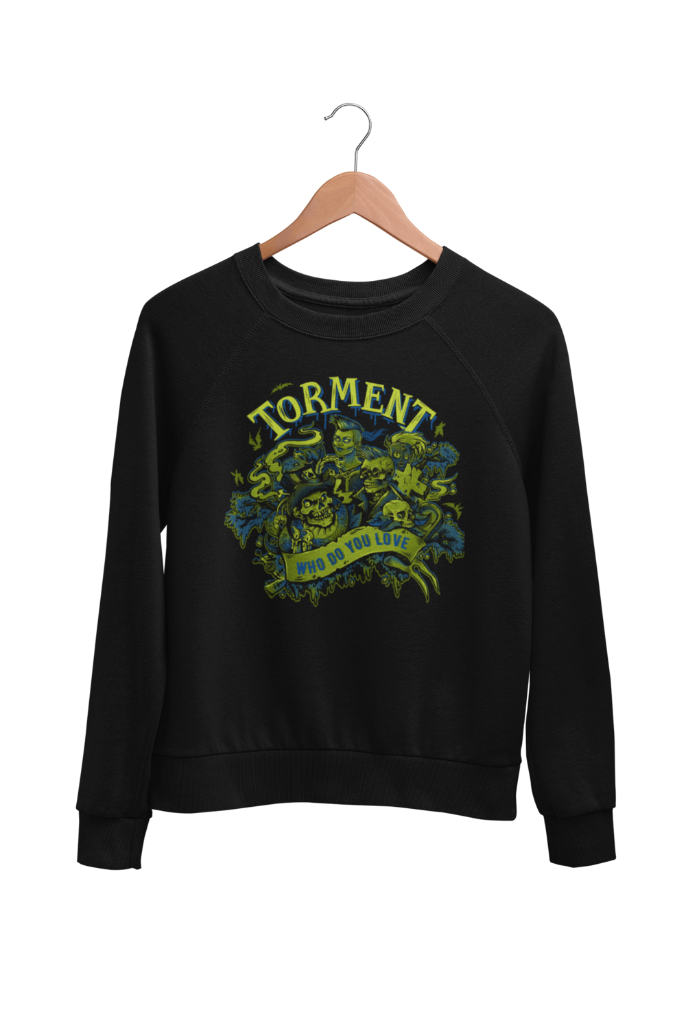 "TORMENT ""WHO DO YOU LOVE"" SWEATSHIRT UNISEX"