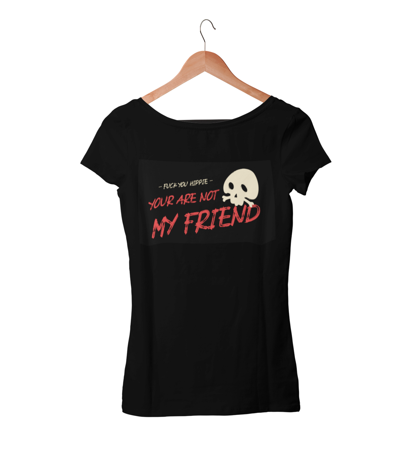 YOUR ARE NOT MY FRIEND T-SHIRT FOR WOMEN