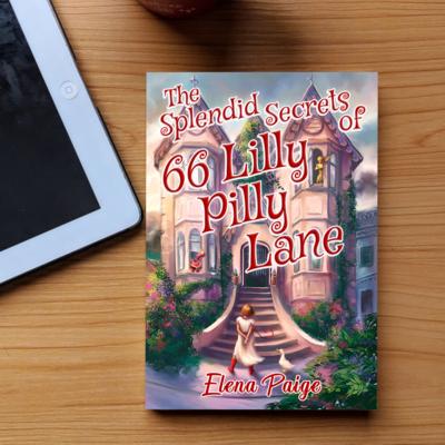 The Splendid Secrets of 66 Lilly Pilly Lane (The Faren Chronicles Book 1) - Hardback Edition