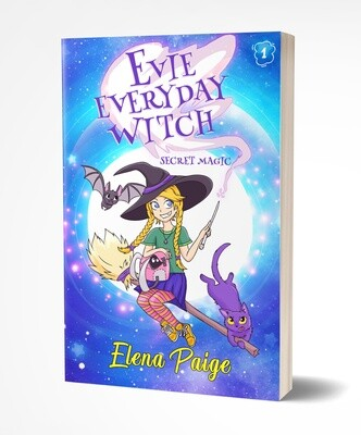 Special Magic (Evie Everyday Witch Book 1) - Hardback Edition 6x9