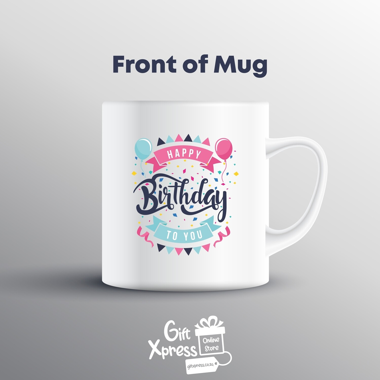 CUSTOMIZED FUN 'HAPPY BIRTHDAY TO YOU' MUG
