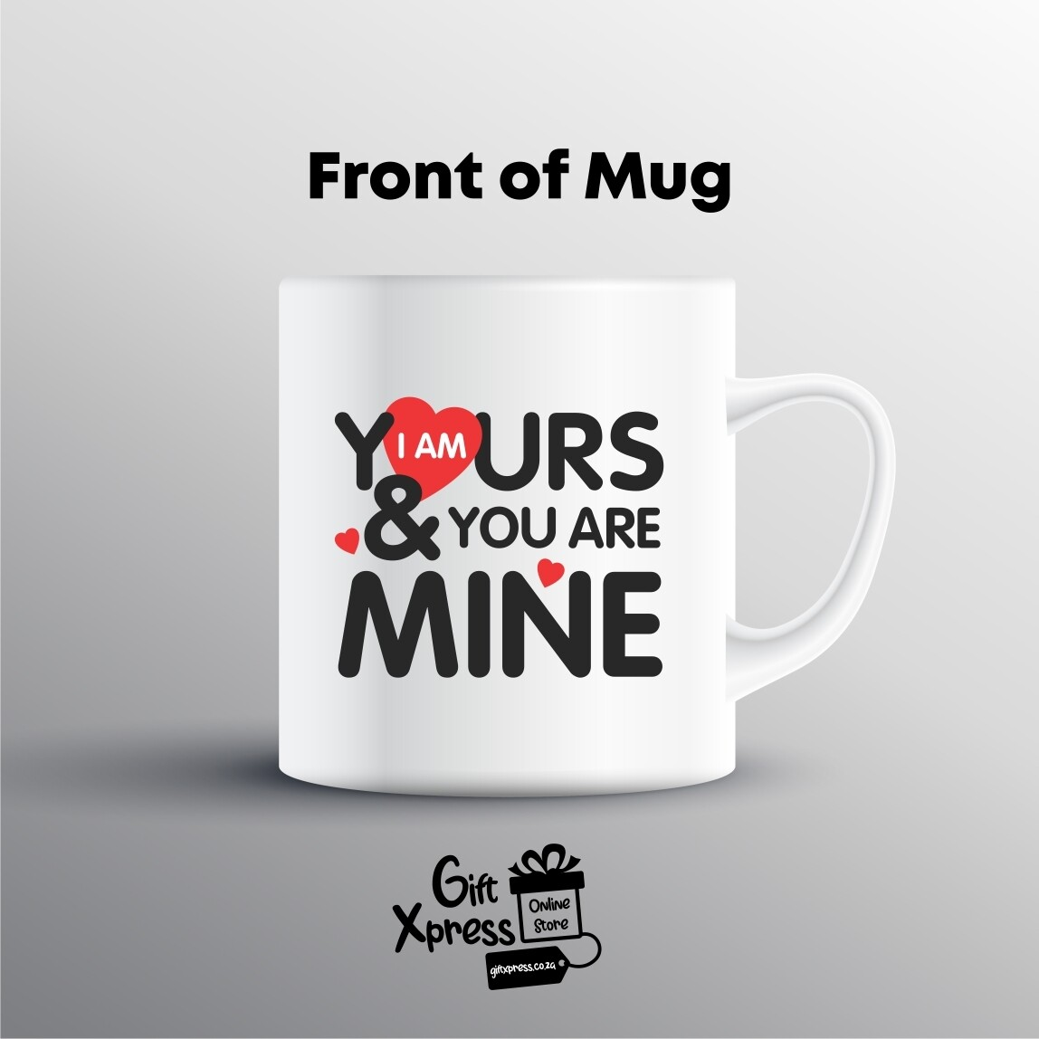 CUSTOMIZED 'I AM YOURS AND YOU ARE MINE' MUG
