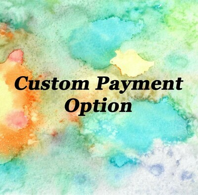 Custom Payment- Use Only With Artist's Pre-Approval