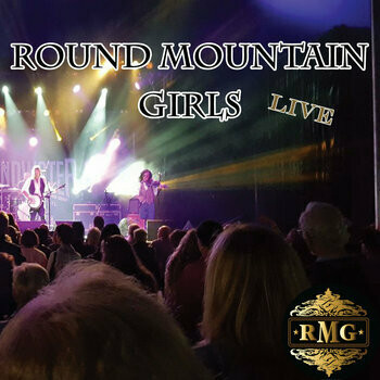 Round Mountain Girls Live