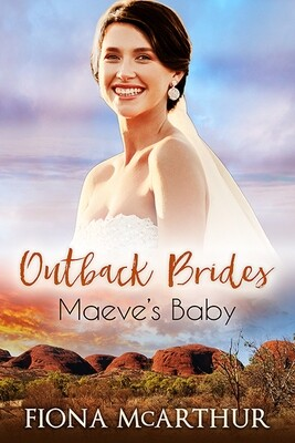 Maeve's Baby -  Outback Brides  Series 3