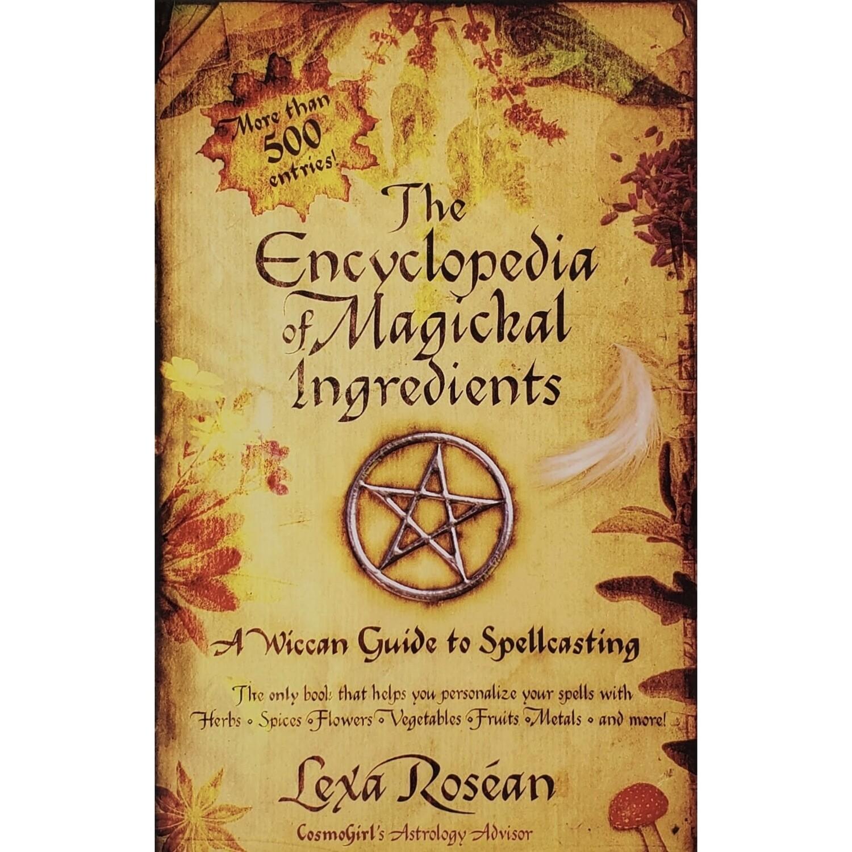 ENCYCLOPEDIA OF MAGICKAL INGREDIENTS