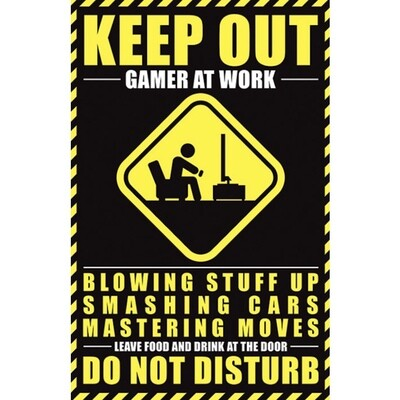 KEEP OUT GAMER AT WORK POSTER