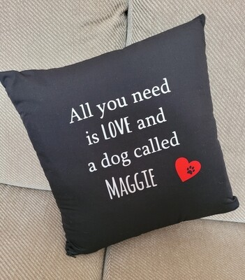 Cushion with pets name, all you need is love