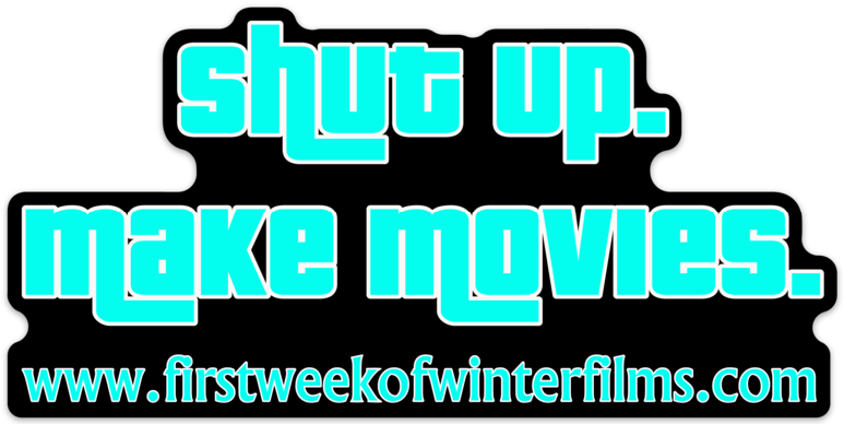 SHUT UP.  MAKE MOVIES.  Die-Cut Sticker!