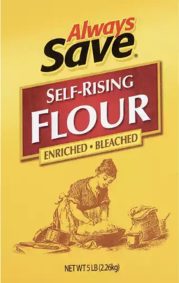 Always save Self Rising Flour 5lbs