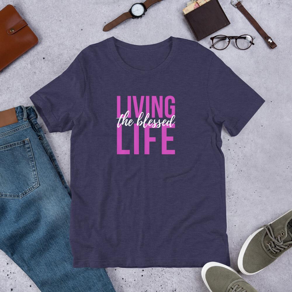 Living the Blessed Life - Short-Sleeve Unisex T-Shirt