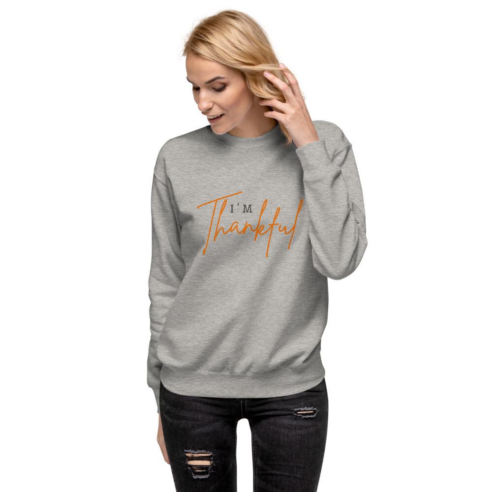 I'm Thankful - Unisex Fleece Pullover