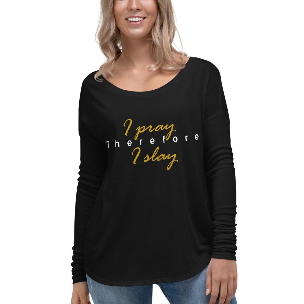 Pray & Slay - Ladies' Long Sleeve Tee