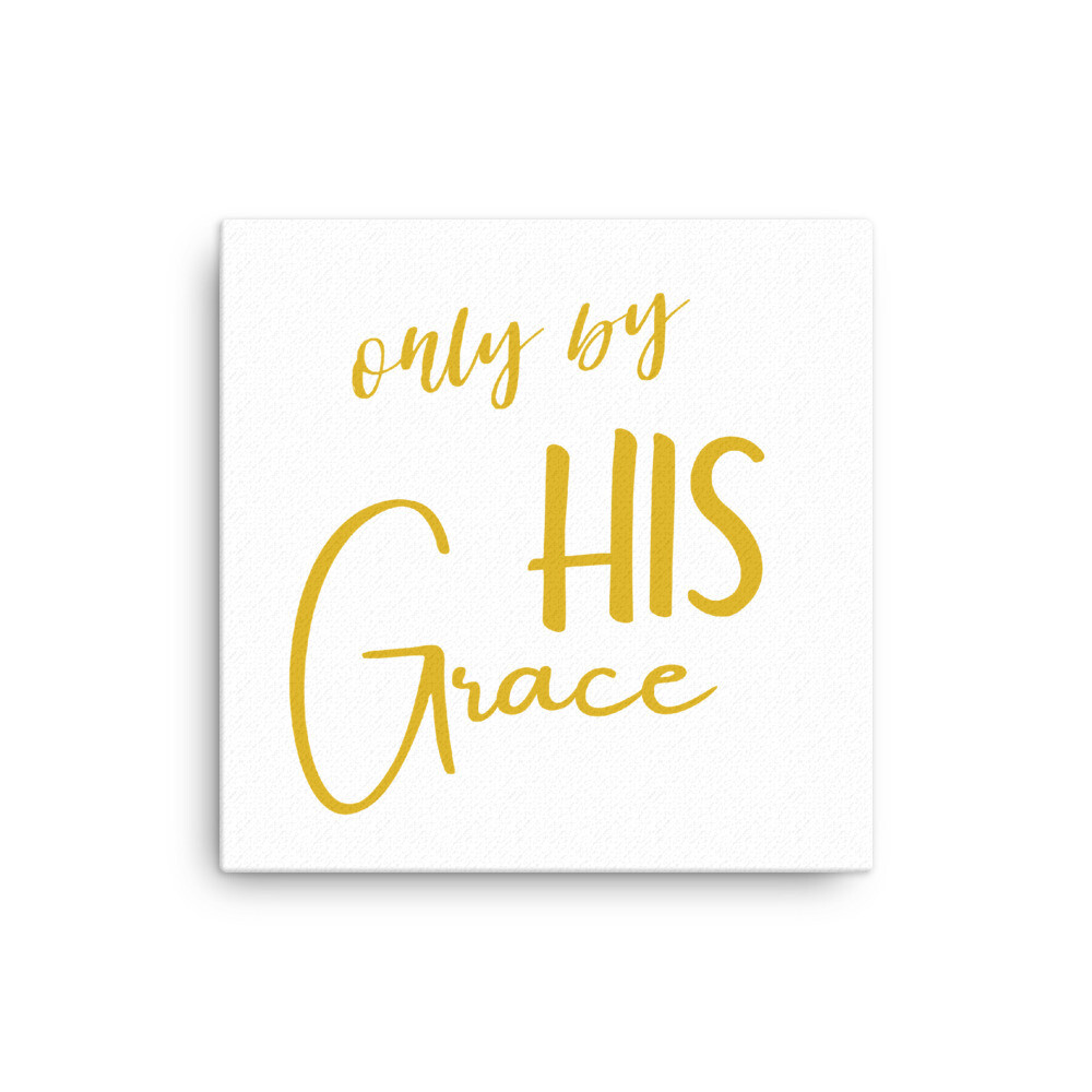 Only by HIS Grace Canvas