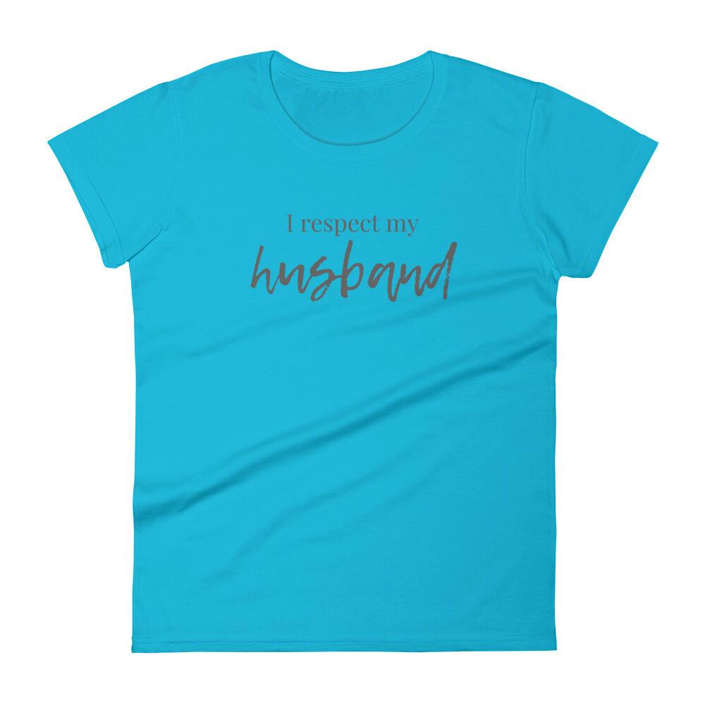 I Respect My Husband Women's short sleeve t-shirt
